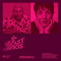"""Mercedes Morán y Paulina García cierran """"MUBI Podcast: Encuentros"""""""