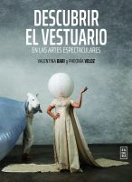 """Libros:  """"Descubrir el vestuario en las artes espectaculares"""", de  Pheonía Veloz y Valentina Bari"""