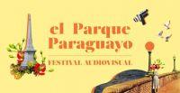 Se posterga la tercera edición del Festival Audiovisual El Parque Paraguayo