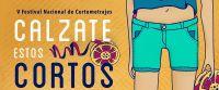 """Extienden la convocatoria para el 5 Festival Nacional de Cortometrajes """"Calzate estos Cortos"""""""