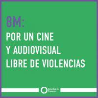 8M: Por un cine y audiovisual libre de violencias