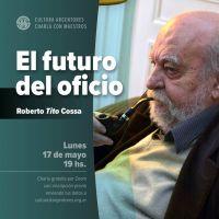 """Charla de Roberto """"Tito"""" Cossa sobre """"El futuro del oficio"""""""
