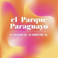 La 3 edición del Festival Audiovisual el Parque Paraguayo abre convocatoria