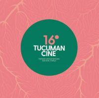 Anuncian la programación de la 16 Edición del Festival Tucumán Cine